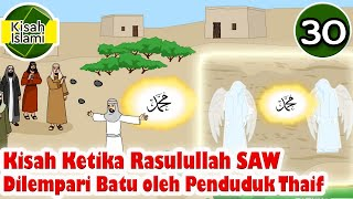Download Nabi Muhammad SAW part  30 – Rasulullah Dilempari Batu oleh Penduduk Thaif - Kisah Islami Channel