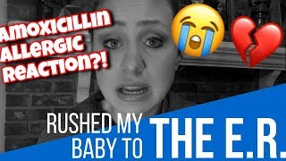 Rushing My Son to the Emergency Room || Amoxicillin Allergic Reaction?! ||Infant in the ER
