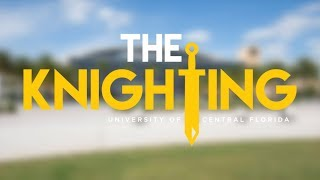 The Knighting 2019: Welcome to UCF