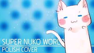 MafuMafu - Super Nuko World (Polish Cover by Soniuss)
