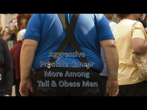 Aggressive Prostate Cancer More Among Tall and Obese