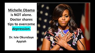 Michelle Obama is NOT alone !!!  Doctor shares tips to overcome depression! (short video)