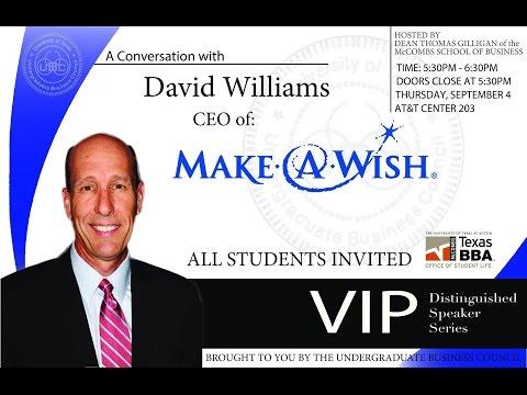 VIP Distinguished Speaker Series: David Williams, CEO of Make-A-Wish