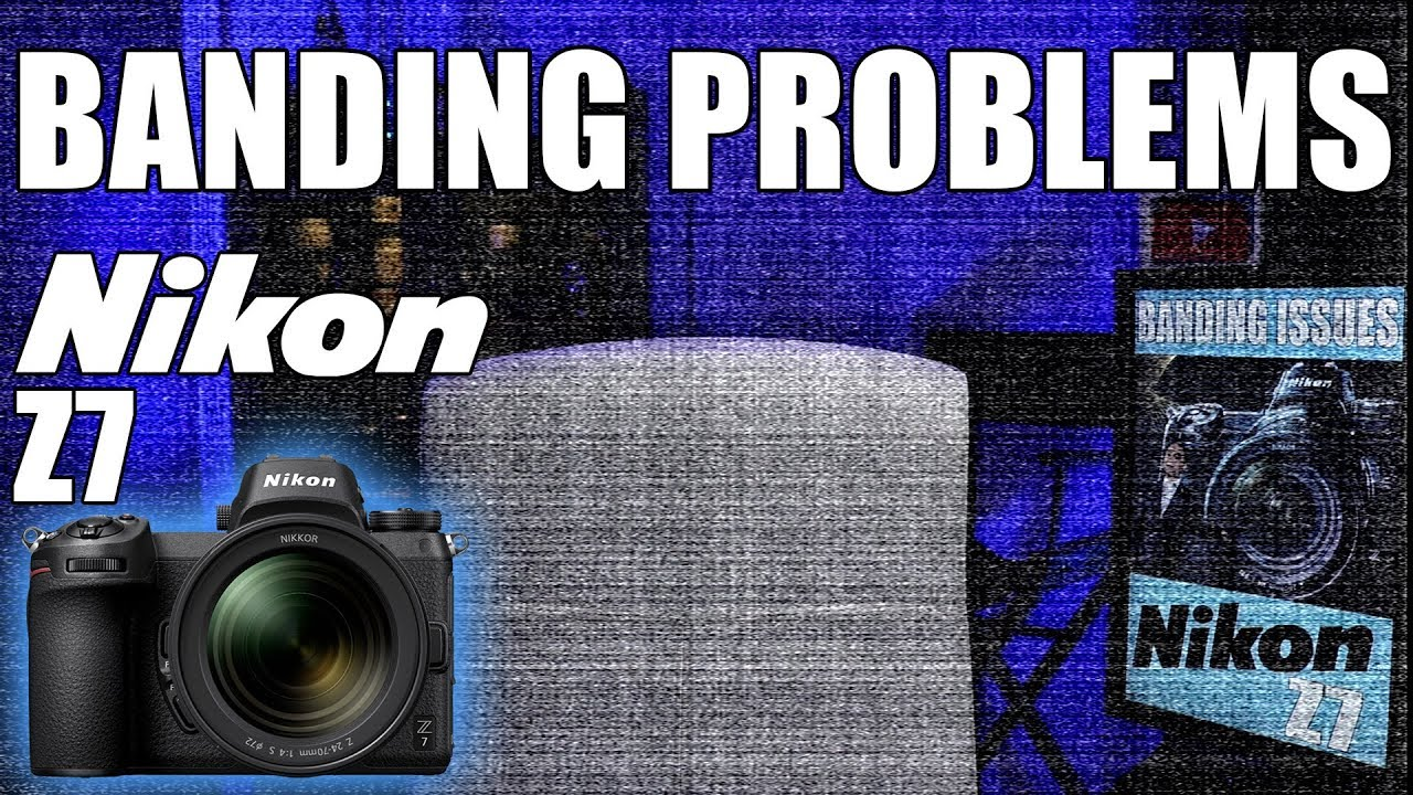 Nikon Z7 vs D850 Banding Issues - Can This Problem Be Fixed?