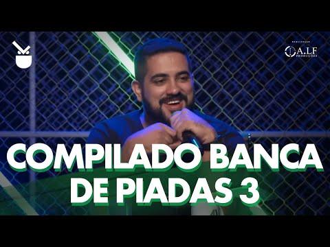 COMPILADO BANCA DE PIADAS - PARTE 3