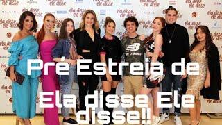 Pré Estreia de Ela Disse Ele Disse em São Paulo + Entrevistas!!!