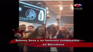 Los Dueños del Circo: Sammy Sosa y su fastuoso cumpleaños en Barcelona