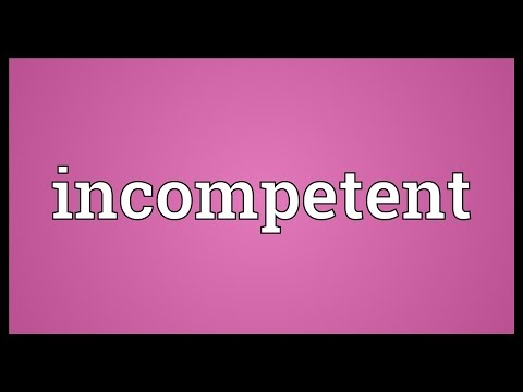 Incompetent Meaning