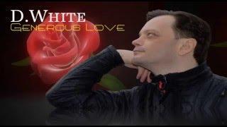 D White feat K Lelyukhin-Generous Love( Lyric video)