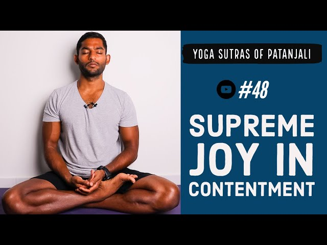 #48. Supreme joy in Contentment   Yoga Sutras of Patanjali