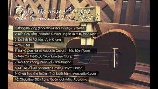 Tuyển tập nhạc Acoustic chọn lọc năm 2015 [Vol 1]