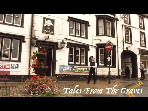 The White Lion - Clitheroe - Tales From The Graves