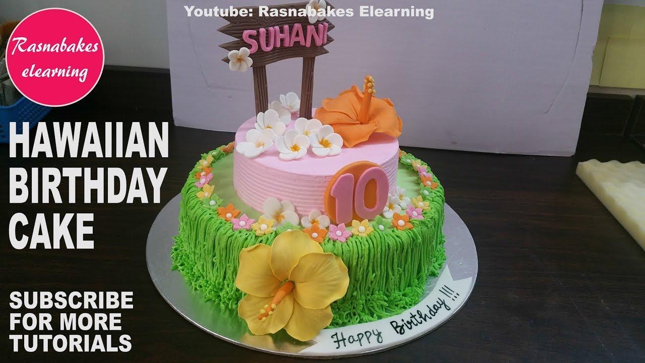 Hawaiian Luau 10th Birthday Party Or Wedding Cake Design Tropical Theme Decorations Ideas Youtube