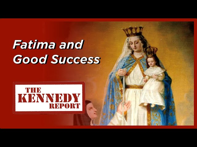 Did Our Lady of Good Success Predict Apostasy? Freemasons, Communism, Fatima | The Kennedy Report