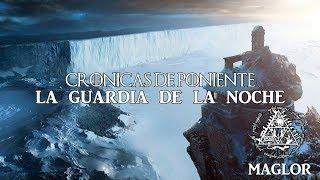 Crónicas de Poniente: La Guardia de la Noche, el Muro y la leyenda del Rey de la Noche