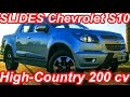 SLIDES Chevrolet S10 High-Country 2016 aro 18 2.0 CTDI Turbo Diesel 200 cv 51 mkgf @ Argentina