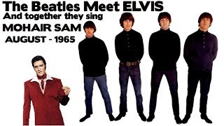 Elvis Presley and The Beatles - MOHAIR SAM  Newly Discovered Audio