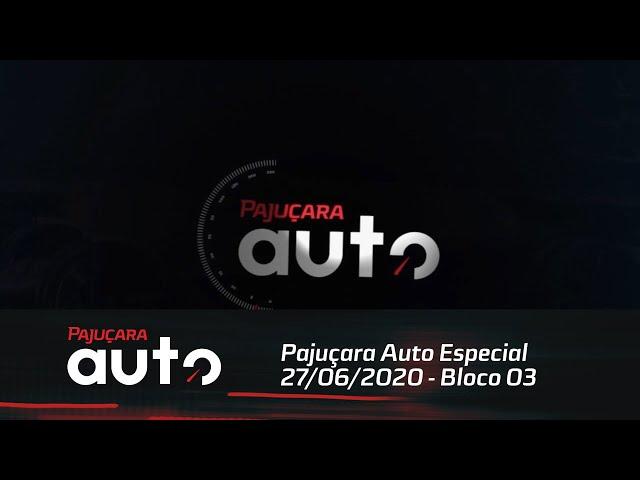 Pajuçara Auto Especial 27/06/2020 - Bloco 03