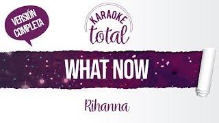 What now - Rihanna - karaoke cantado con letra