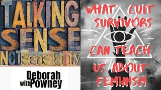 What Cult Survivors Can Teach Us About Feminism: #TSNS13