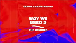 Showtek & Sultan + Shepard - Way We Used 2 (Steve Walls Remix) (Official Audio)