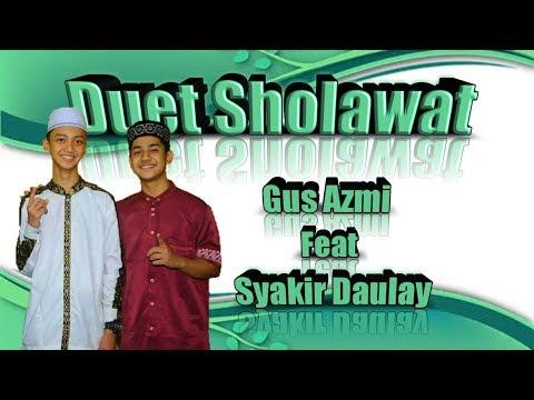 detik-detik!!! duet sholawat | gus azmi feat syakir daulay di syubbanul muslimin