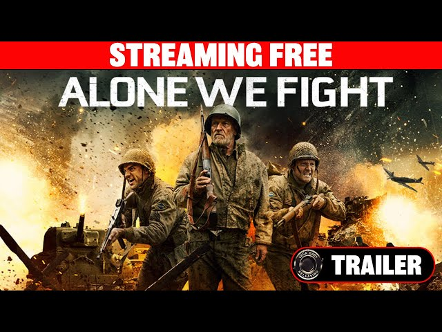 ALONE WE FIGHT | Free FULL WAR MOVIE
