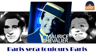 Maurice Chevalier - Paris sera toujours Paris (HD) Officiel Seniors Musik