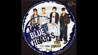 THE BLUE HEARTS - TRAIN-TRAIN