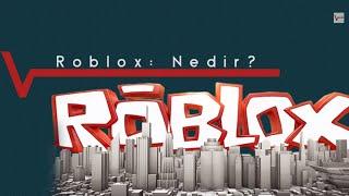 Roblox: Roblox Nedir?