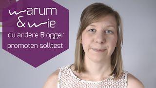 Mini Blog Booster #7 - Warum und wie du andere Blogger promoten solltest