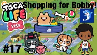 Toca Life Pets | Shopping for Bobby!? #17