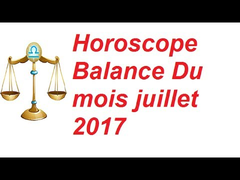 horoscope balance du mois juillet 2017 youtube. Black Bedroom Furniture Sets. Home Design Ideas