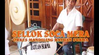 Download lagu SELLOK SOCCA MERA ORKES MANDILING RAYUAN SUKMA DAUN LIVE TANAH MERA MP3