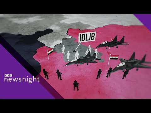 Syria: The battle for Idlib explained - BBC Newsnight