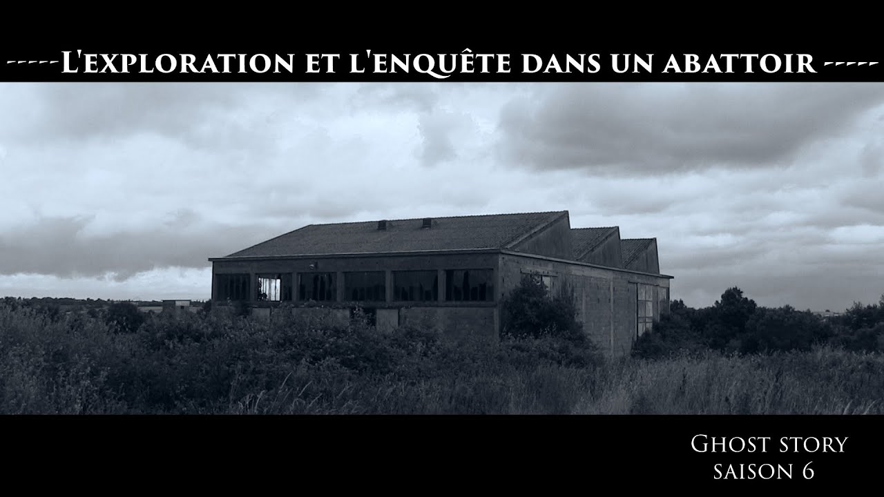 L'EXPLORATION ET L'ENQUÊTE DANS UN ABATTOIR (CHASSEUR DE FANTÔMES) S06E08 #paranormal