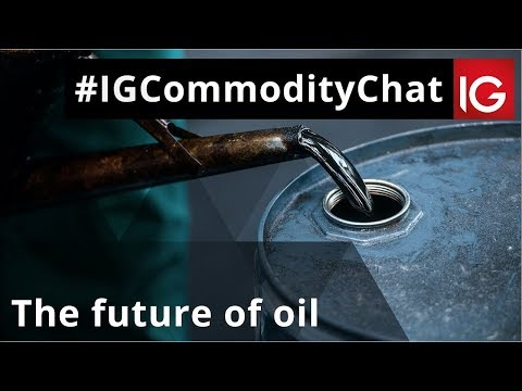 The future of oil   #IGCommodityChat