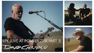 David Gilmour - EPK (Live At Pompeii 2016 Part 3)