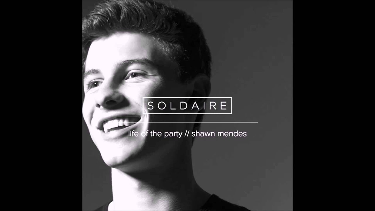 Uncategorized Shawn Mendes Life Of The Party free download shawn mendes life of the party soldaire remix youtube