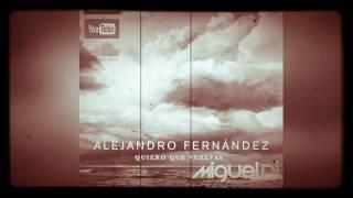 Alejandro Fernandez - Quiero Que Vuelvas (Bachata Remix Miguel Angel Dj)