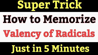 Super Trick to Memorize Valency of Radicals || Memorize Valency of All Radicals in 5 Minutes