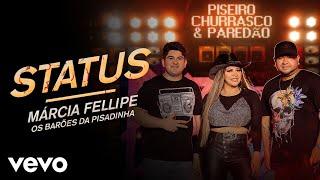 Márcia Fellipe, Os Barões Da Pisadinha - Status
