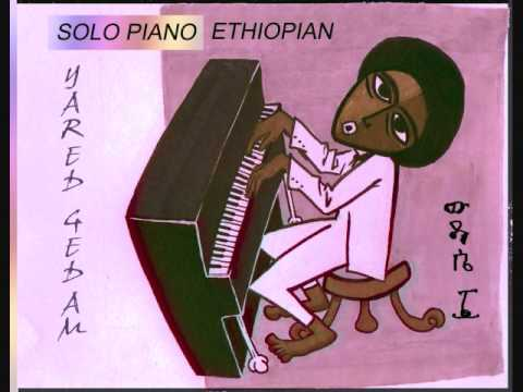 Solo Piano Ethiopian       By Yared Gedam