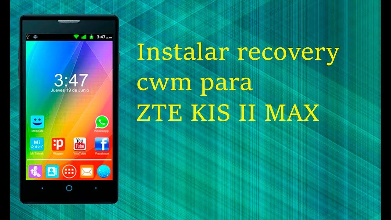 Instalar recovery cwm ZTE KIS II MAX  YouTube