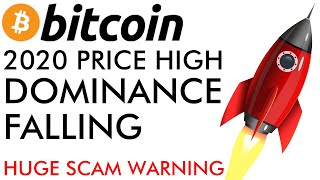Bitcoin 2020 Price High As Dominance Falls + BIG SCAM WARNING