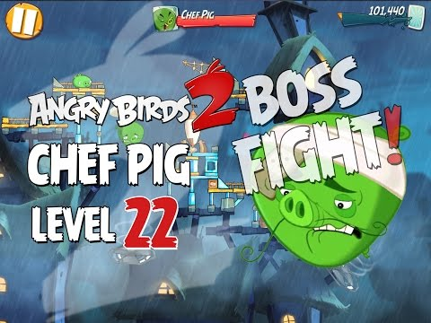 Angry Birds 2 Boss Fight #4! Chef Pig Level 22 Walkthrough