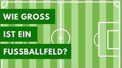 Wie groß ist ein Fußballfeld?