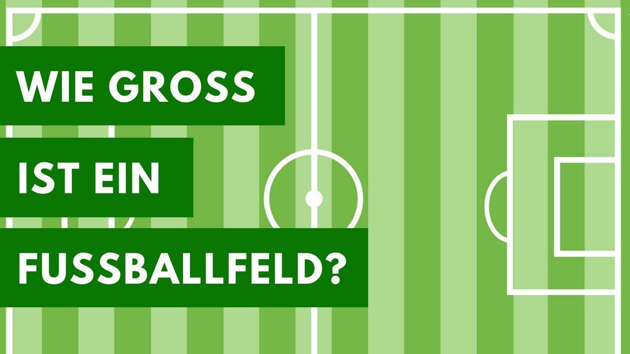 Das Fussball Spielfeld Alle Abmessungen Fussballtraining