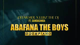 dj-farmer-x-lubzthedj---abafana-the-boys-ft-gandaganda