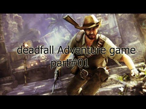 Deadfall adventure game part 1 |